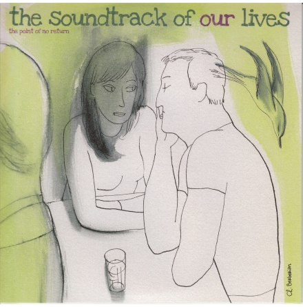 Singel - The Soundtrack Of Our Lives - The Point Of /Second life (live)