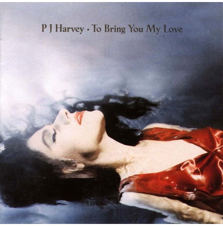 LP - PJ Harvey - To Bring You My Love