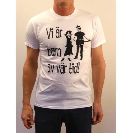 """T-shirt """"Vi är barn av vår tid"""""""